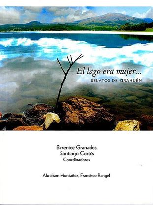 Imagen de El lago era mujer… Relatos de Zirahuén