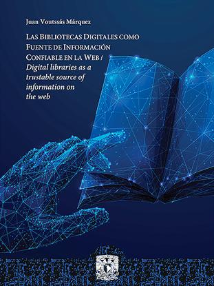 Imagen de Las bibliotecas digitales como fuente de información confiable en la web / Digital libraries as a trustable source of information on the web
