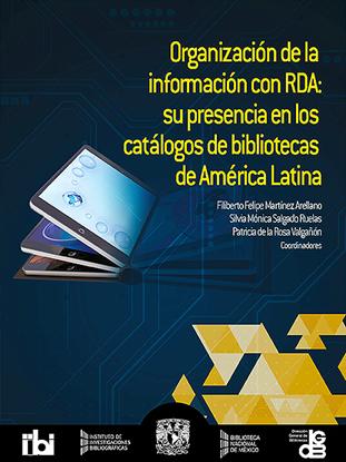 Imagen de Organización de la información con RDA: su presencia en los catálogos de bibliotecas de América Latina