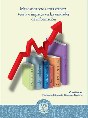 Imagen de Mercadotecnia estratégica: teoría e impacto en las unidades de información