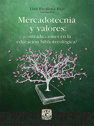Imagen de Mercadotecnia y valores: ¿contradicciones en la educación bibliotecológica?