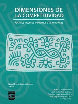 Picture of Dimensiones de la competitividad, factores internos y externos a las empresas / Becerra Bizarrón Manuel Ernesto