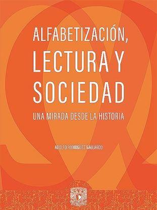 Picture of Alfabetización, lectura y sociedad. Una mirada desde la historia