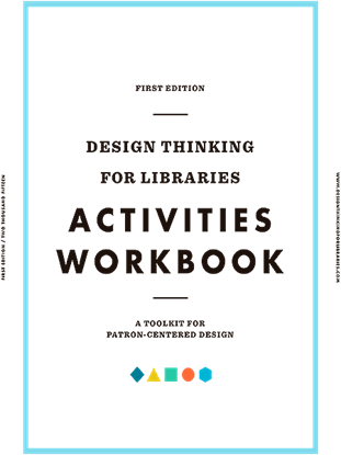 Picture of DESIGN THINKING FOR LIBRARIES . ACTIVITIES WORKBOOK