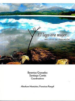 Picture of El lago era mujer… Relatos de Zirahuén